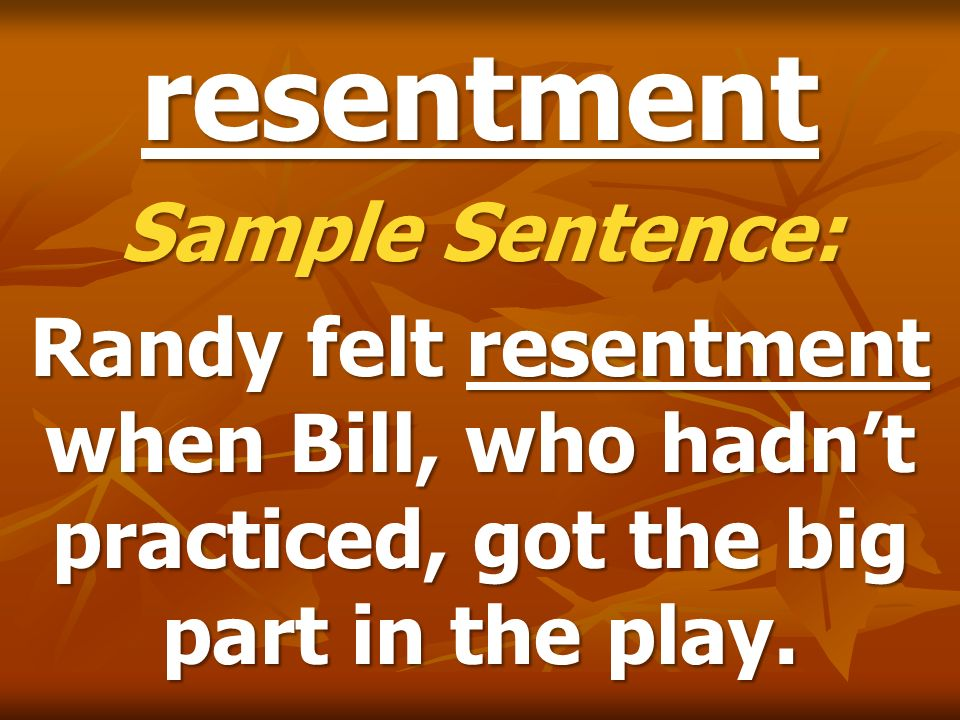 resentment Sample Sentence:
