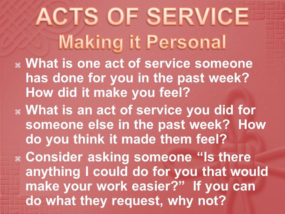 ACTS OF SERVICE Making it Personal
