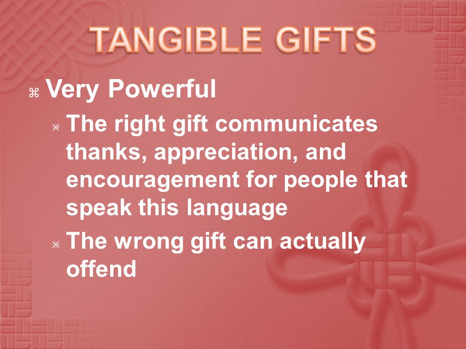 TANGIBLE GIFTS Very Powerful