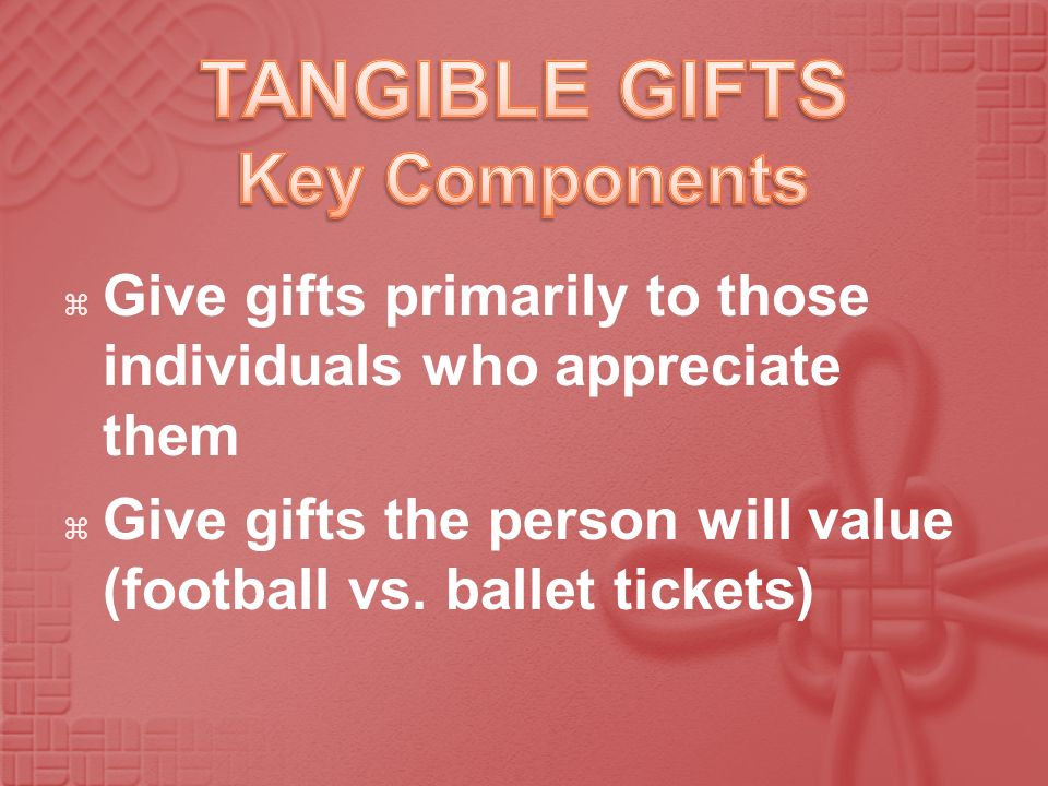 TANGIBLE GIFTS Key Components