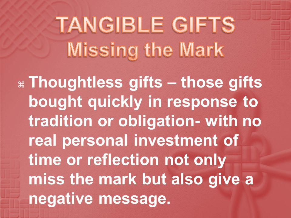 TANGIBLE GIFTS Missing the Mark