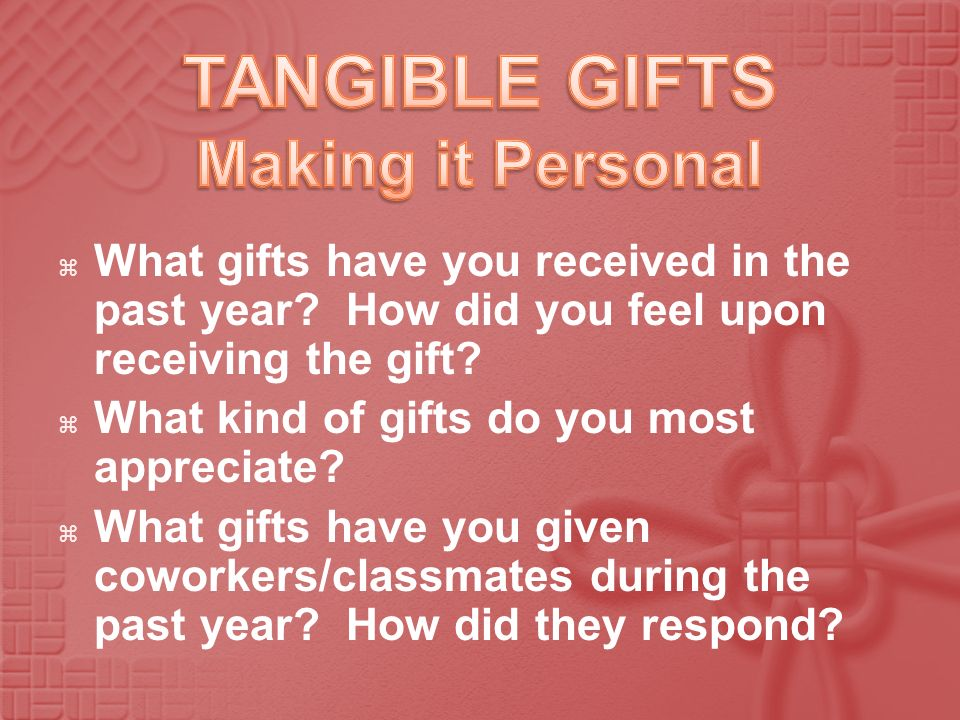 TANGIBLE GIFTS Making it Personal