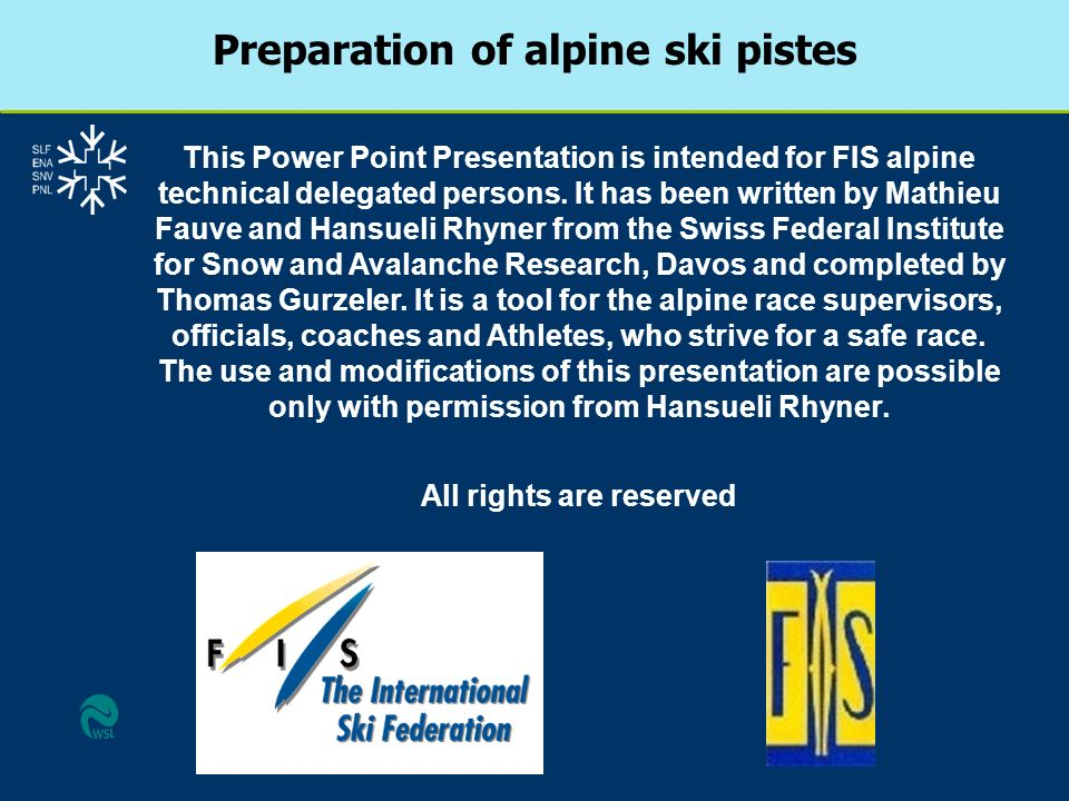 Preparation of alpine ski pistes All rights are reserved