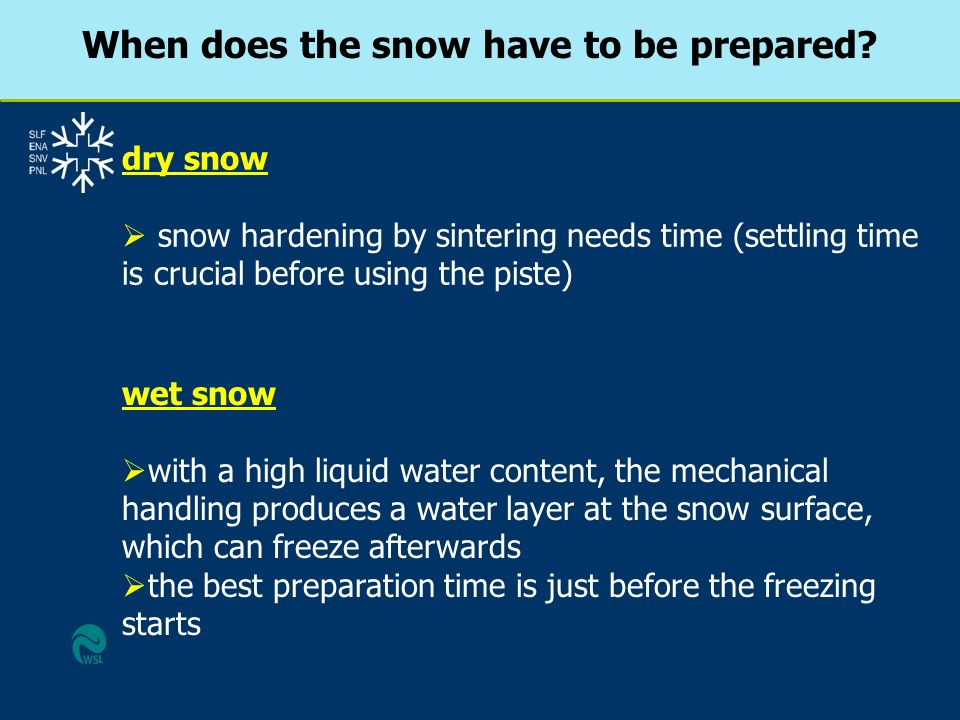 When does the snow have to be prepared