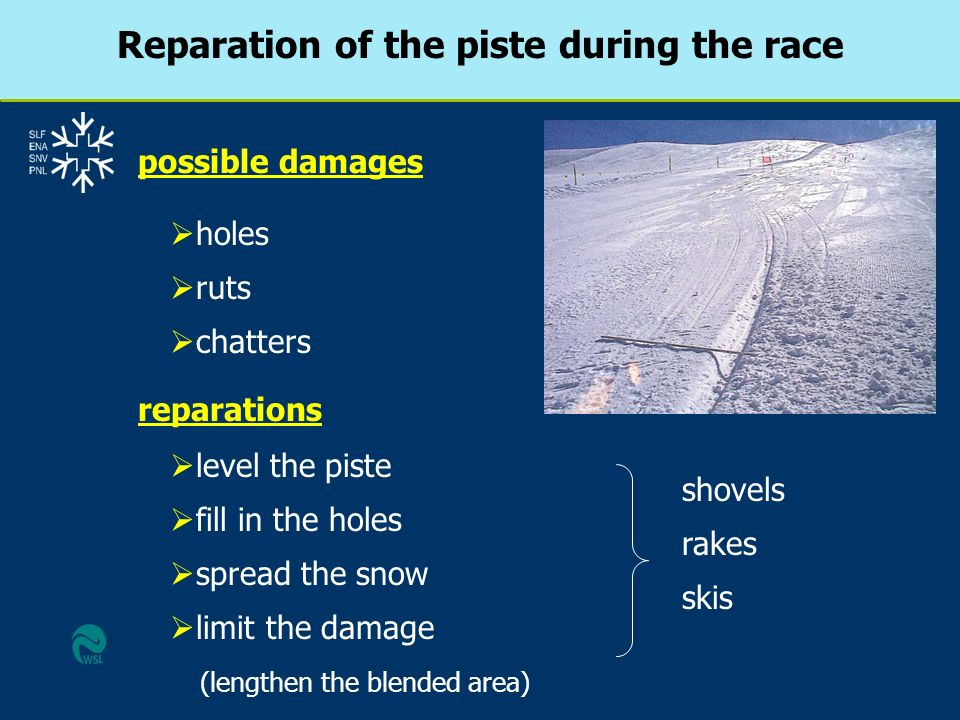 Reparation of the piste during the race