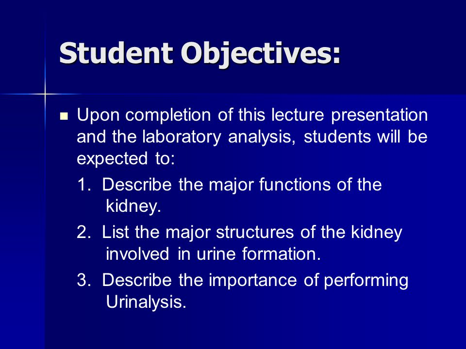 Student Objectives: Upon completion of this lecture presentation and the laboratory analysis, students will be expected to: