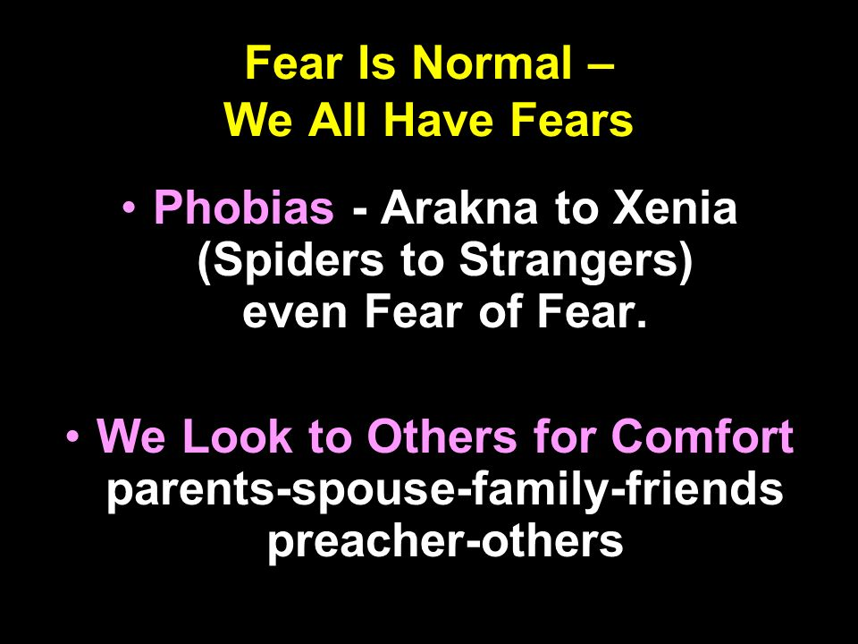 Fear Is Normal – We All Have Fears