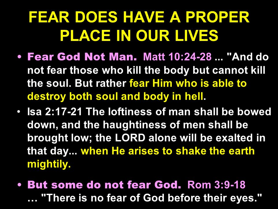 FEAR DOES HAVE A PROPER PLACE IN OUR LIVES