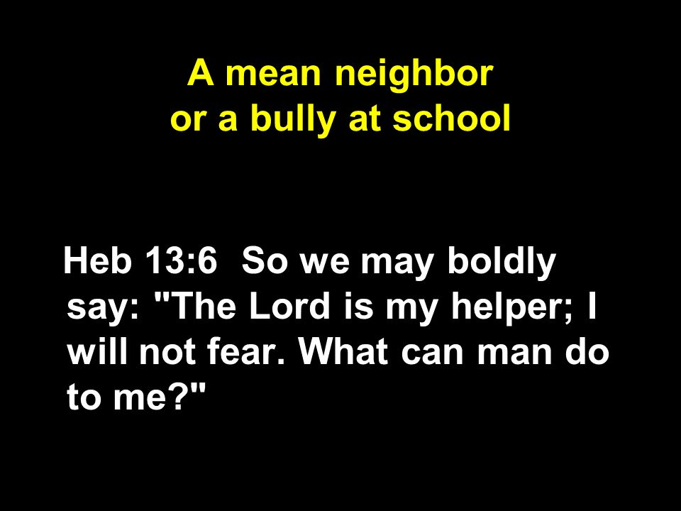 A mean neighbor or a bully at school