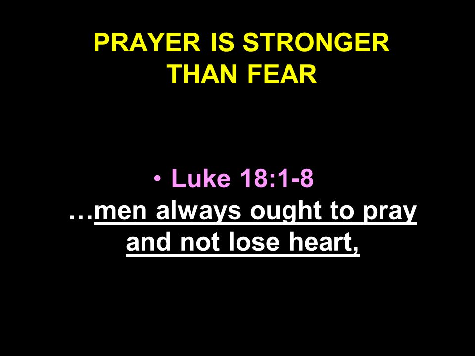 PRAYER IS STRONGER THAN FEAR