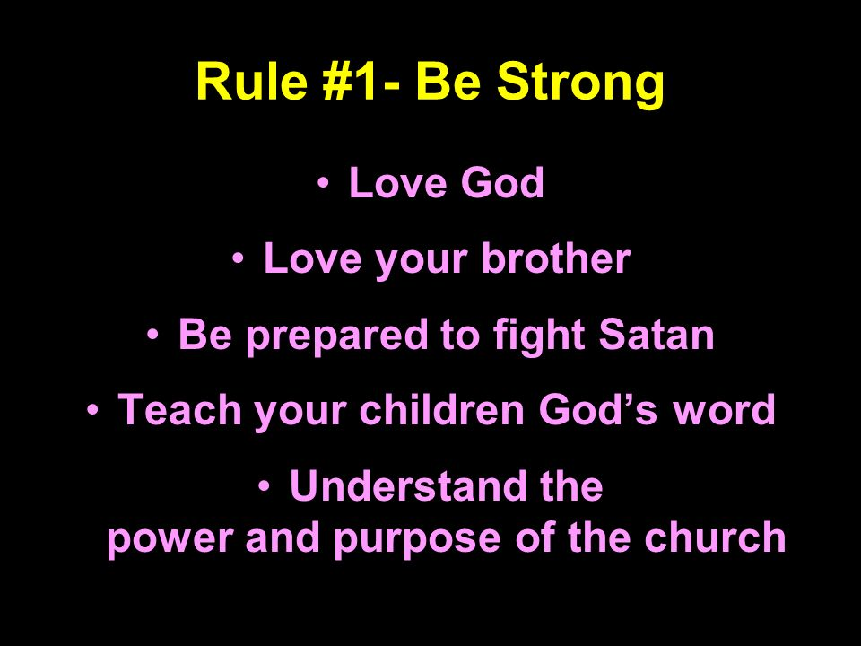 Rule #1- Be Strong Love God Love your brother