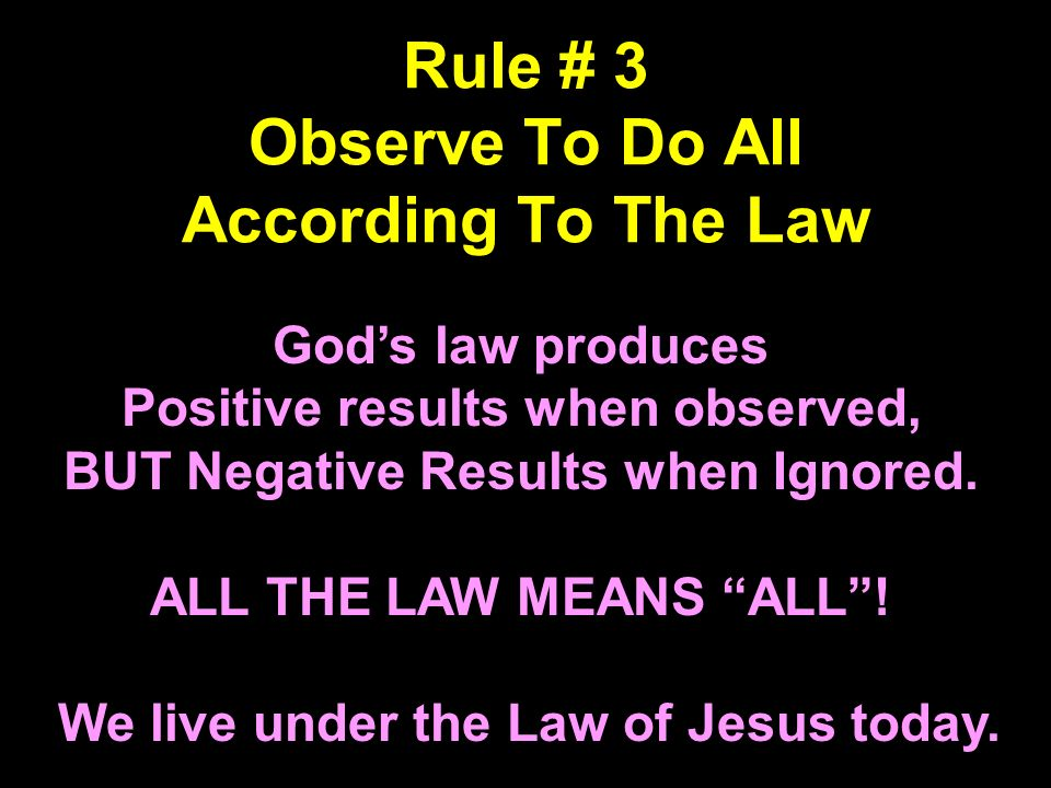 Rule # 3 Observe To Do All According To The Law