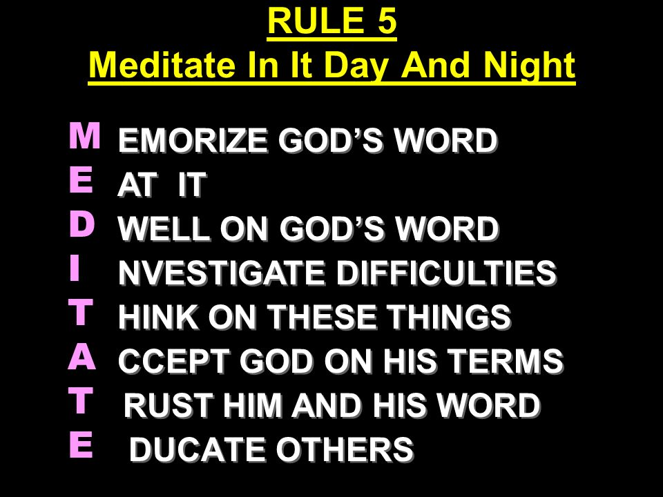 RULE 5 Meditate In It Day And Night
