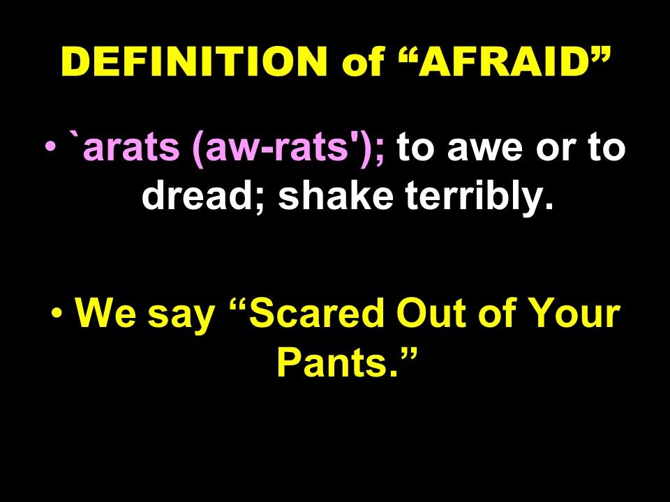 DEFINITION of AFRAID
