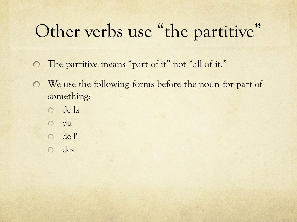 Other verbs use the partitive
