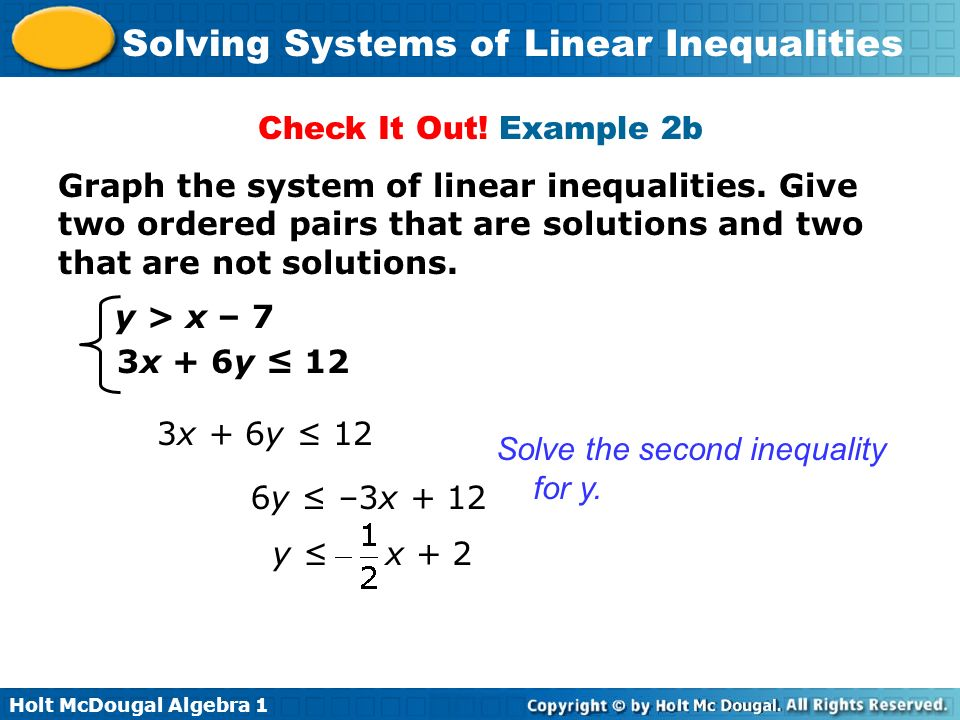 Check It Out! Example 2b Graph the system of linear inequalities. Give two ordered pairs that are solutions and two that are not solutions.