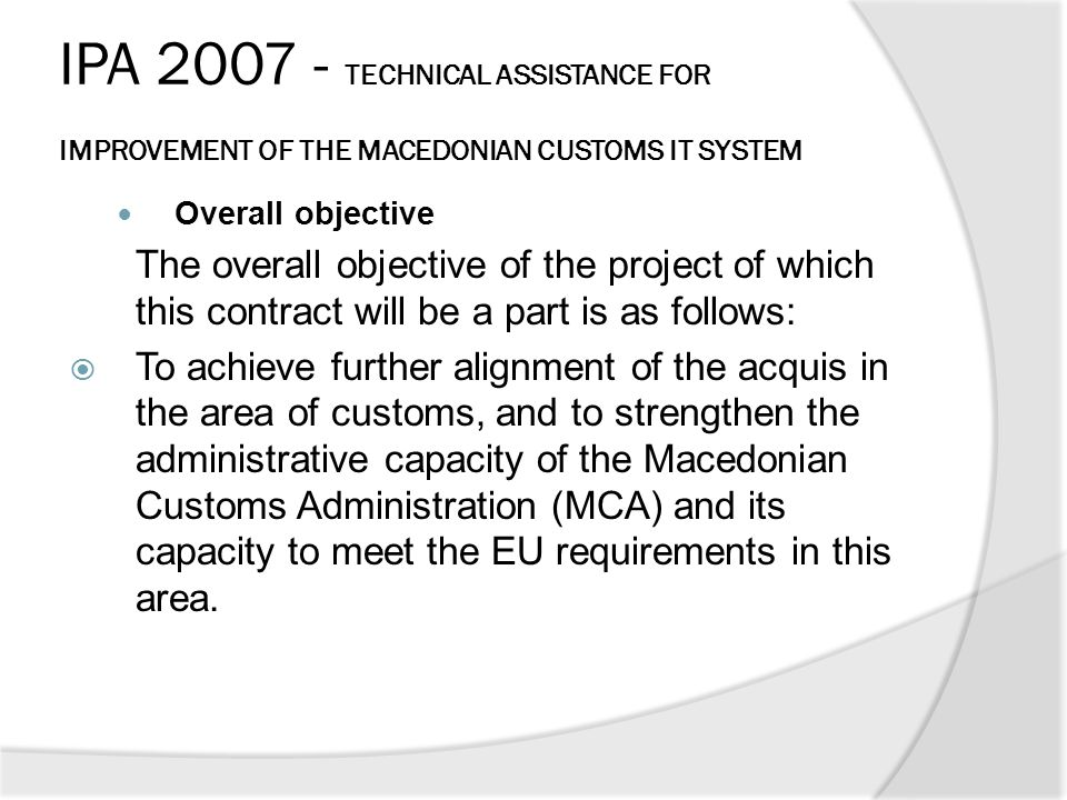 IPA 2007 - TECHNICAL ASSISTANCE FOR IMPROVEMENT OF THE MACEDONIAN CUSTOMS IT SYSTEM