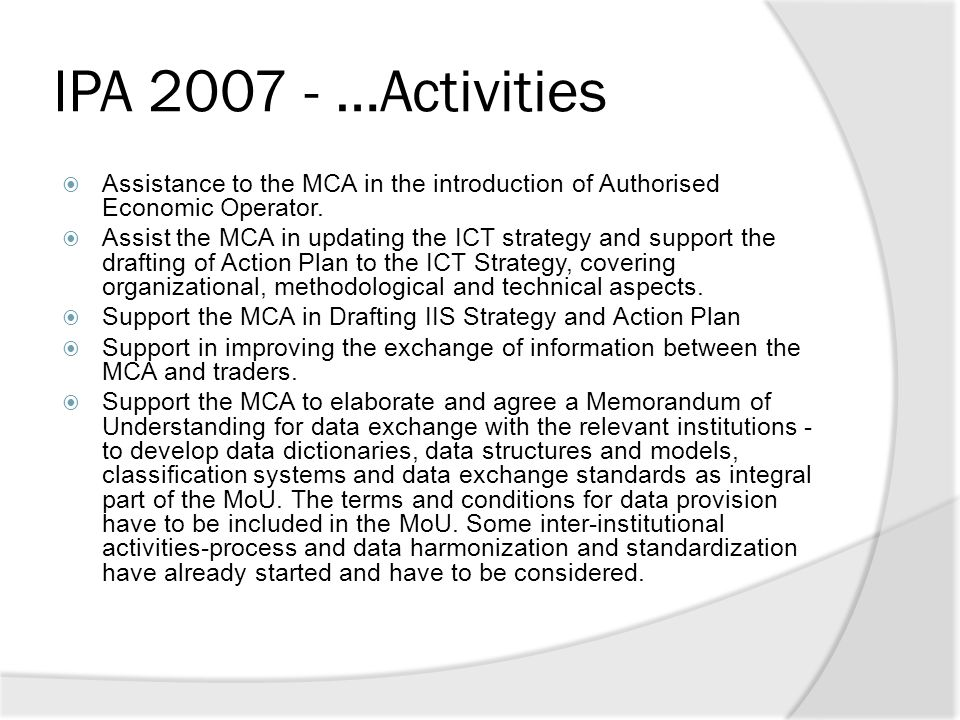 IPA 2007 - …Activities Assistance to the MCA in the introduction of Authorised Economic Operator.