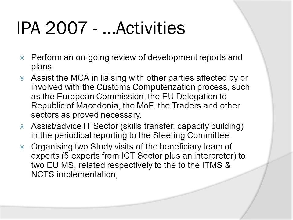 IPA 2007 - …Activities Perform an on-going review of development reports and plans.