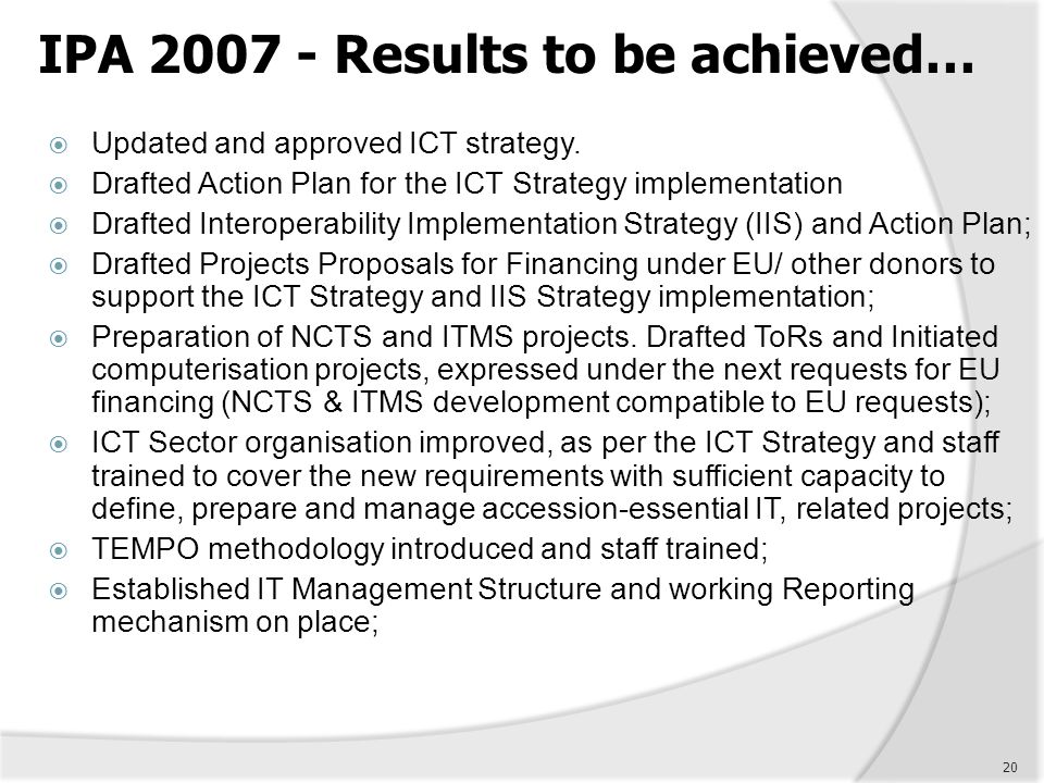 IPA 2007 - Results to be achieved…