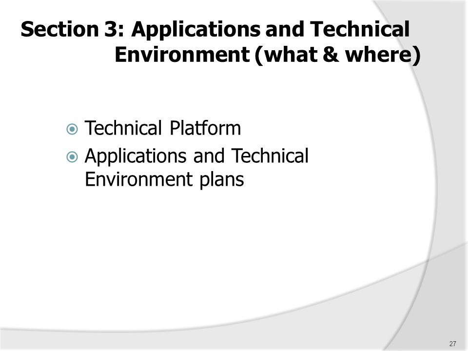 Section 3: Applications and Technical Environment (what & where)