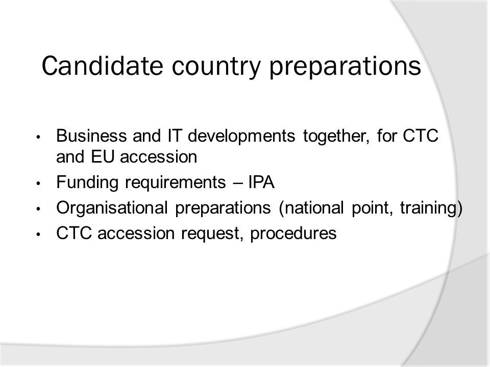 Candidate country preparations
