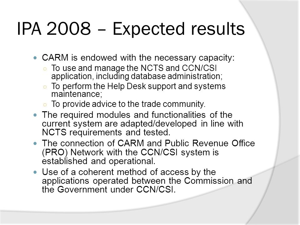 IPA 2008 – Expected results CARM is endowed with the necessary capacity: