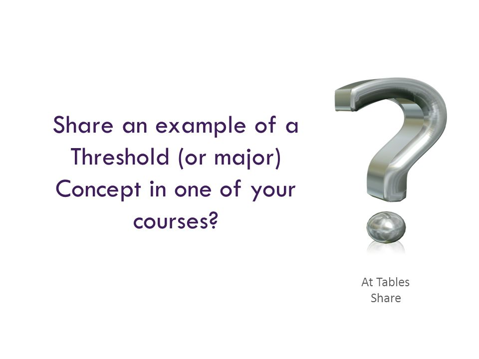 Share an example of a Threshold (or major) Concept in one of your courses