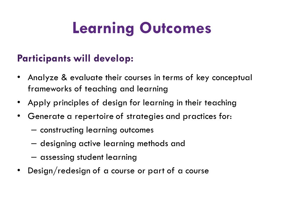 Learning Outcomes Participants will develop: