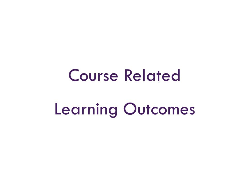 Course Related Learning Outcomes