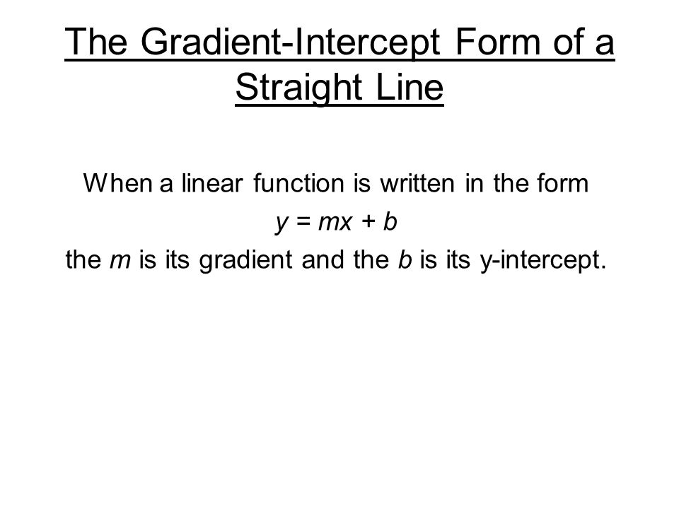 The Gradient-Intercept Form of a Straight Line