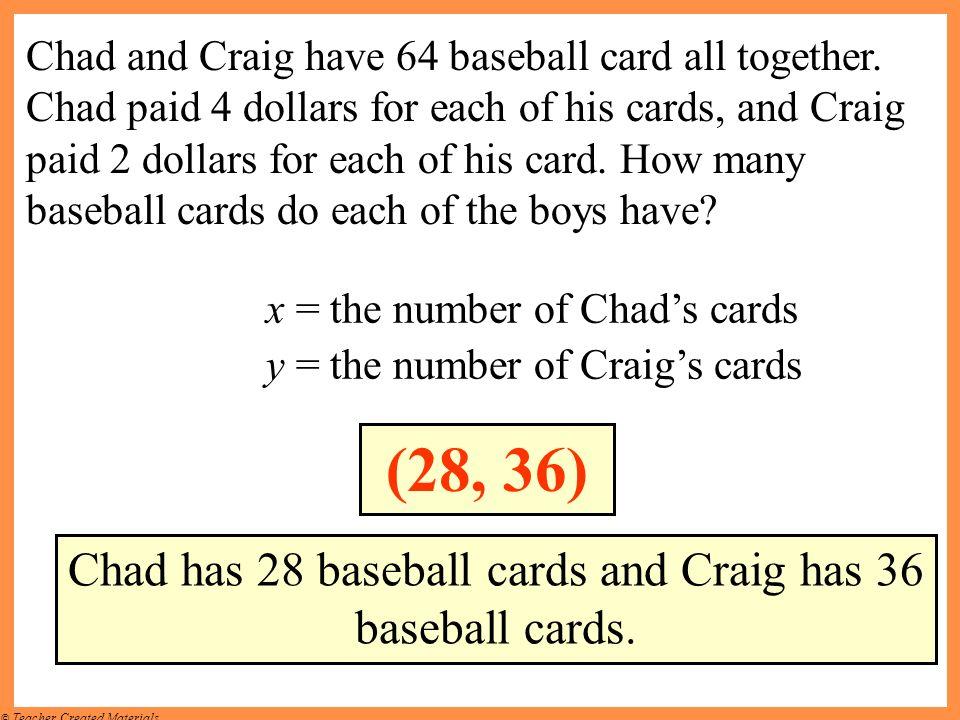 Chad has 28 baseball cards and Craig has 36 baseball cards.