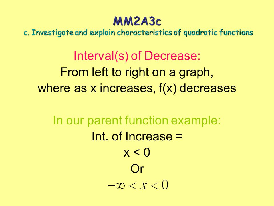 Interval(s) of Decrease: From left to right on a graph,