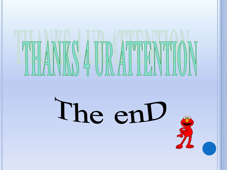 THANKS 4 UR ATTENTION The enD