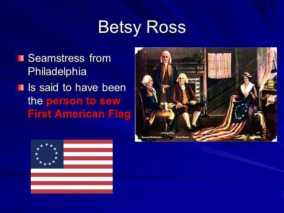Betsy Ross Seamstress from Philadelphia
