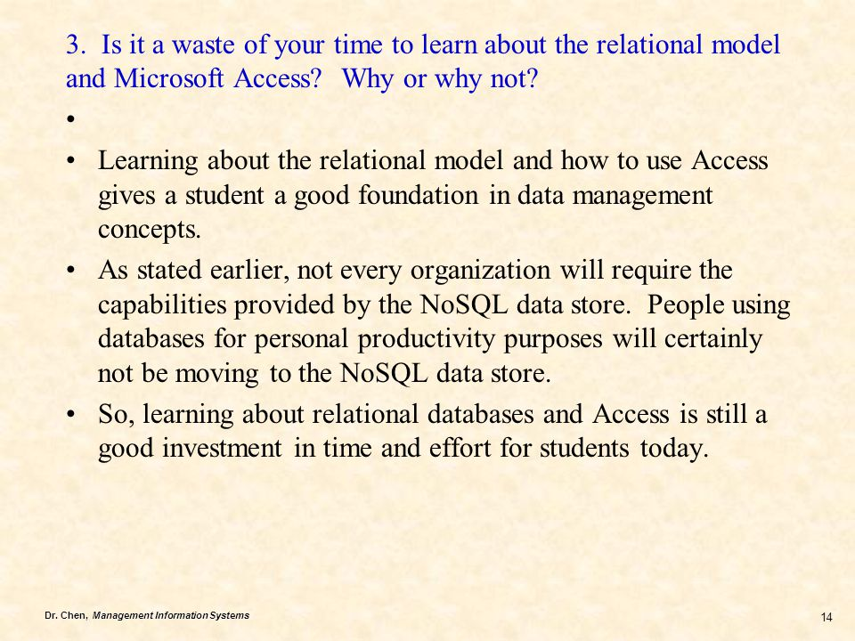 3. Is it a waste of your time to learn about the relational model and Microsoft Access Why or why not