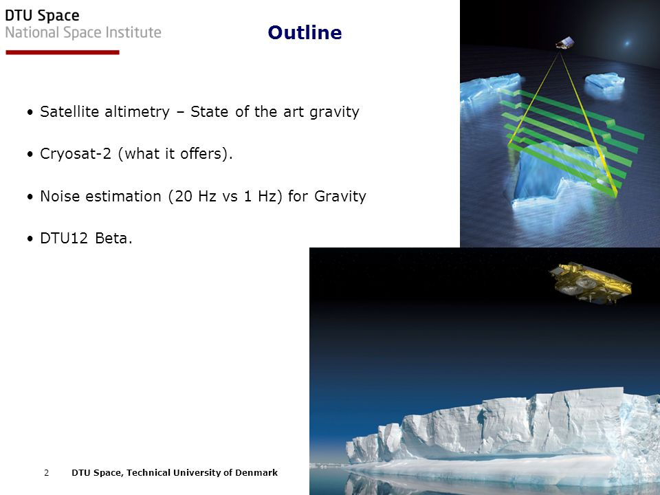 Outline Satellite altimetry – State of the art gravity