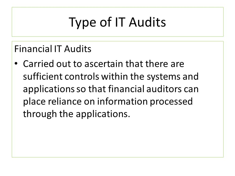 Type of IT Audits Financial IT Audits
