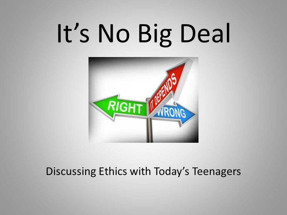 Discussing Ethics with Today's Teenagers