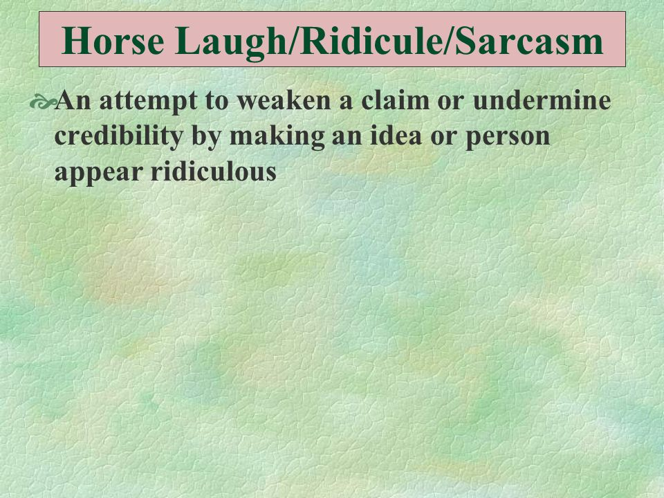 Horse Laugh/Ridicule/Sarcasm