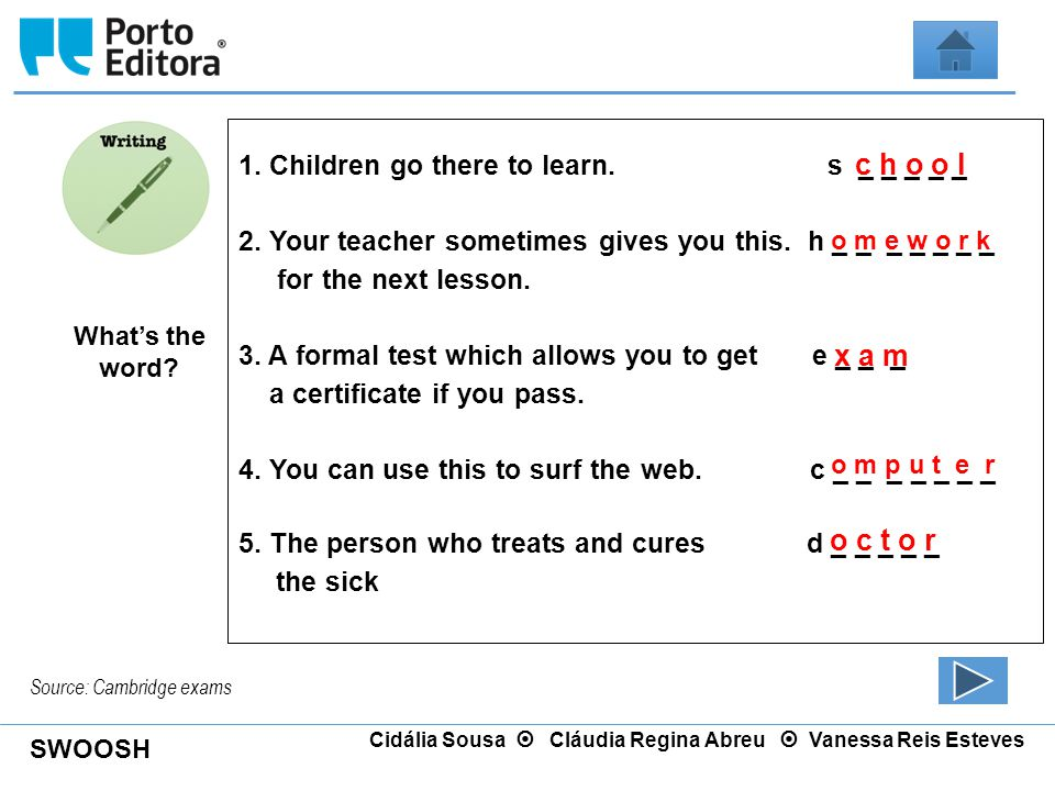 c h o o l x a m o c t o r 1. Children go there to learn. s _ _ _ _ _