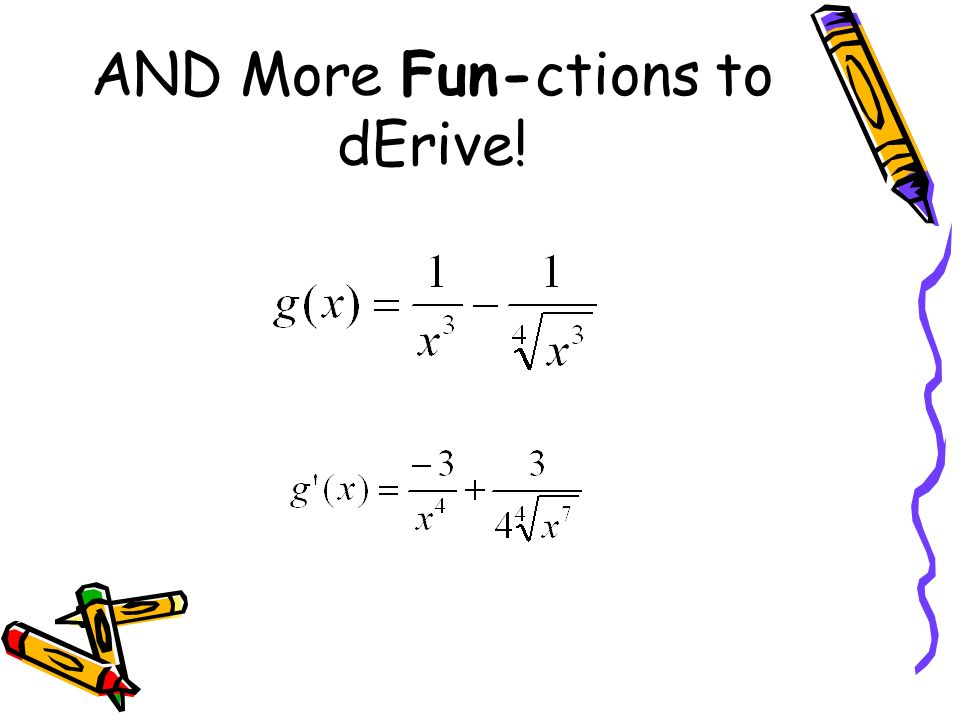 AND More Fun-ctions to dErive!