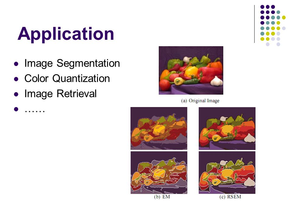 Application Image Segmentation Color Quantization Image Retrieval ……