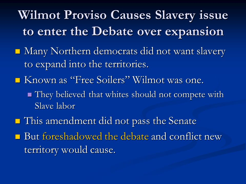 Wilmot Proviso Causes Slavery issue to enter the Debate over expansion