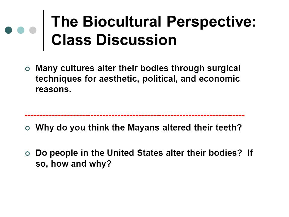 The Biocultural Perspective: Class Discussion