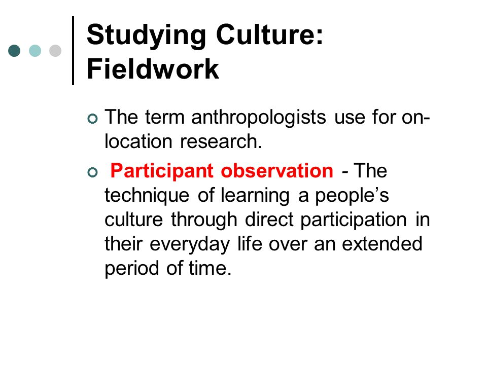 Studying Culture: Fieldwork