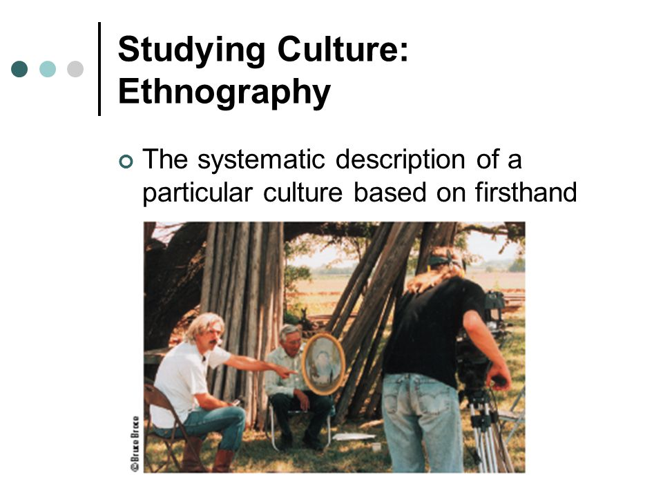 Studying Culture: Ethnography