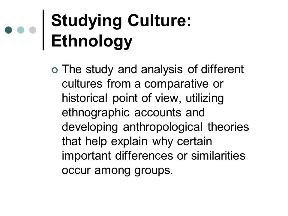 Studying Culture: Ethnology