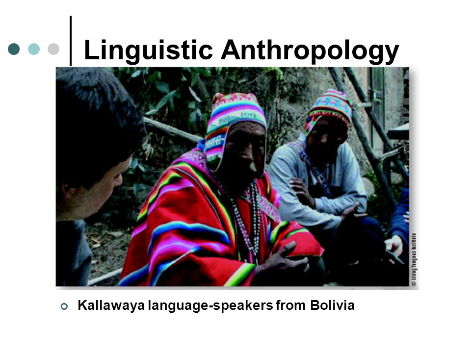 linguistic anthropology Linguistic anthropology linguistic anthropology is a cover term for mainly northern american approaches which contextualise language use in socio-cultural terms.