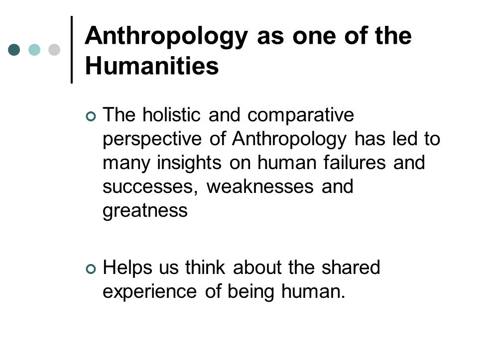 Anthropology as one of the Humanities